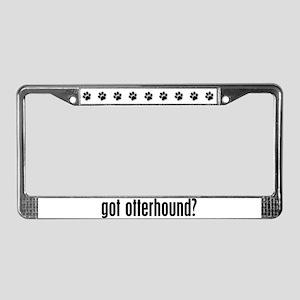 Got Otterhound? License Plate Frame