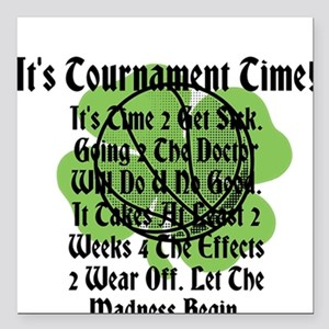 It's Tournament Time! It's Time 2 Get Sick. Square