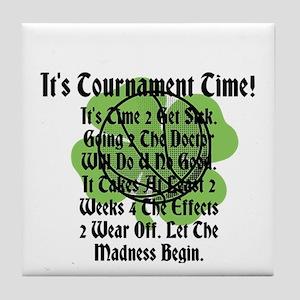 It's Tournament Time! It's Time 2 Get Sick. Tile C