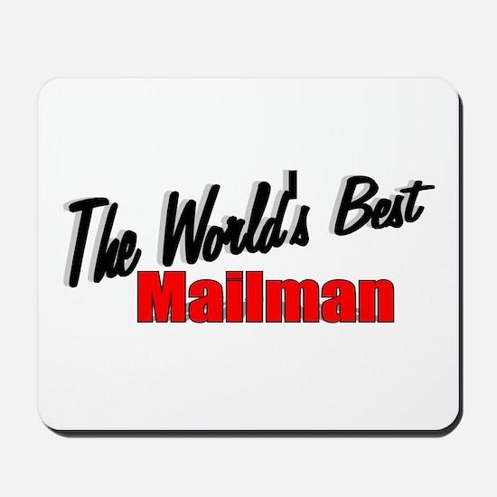 """The World's Best Mailman"" Mousepad"