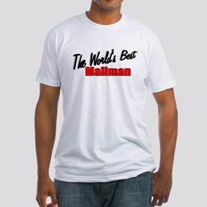 """""""The World's Best Mailman"""" Fitted T-Shirt"""
