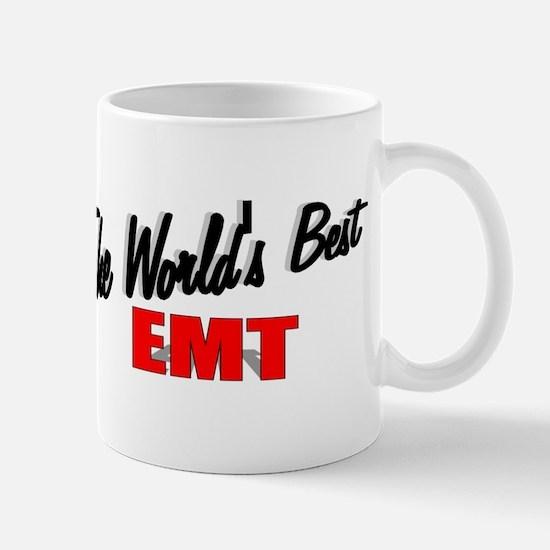 """""""The World's Best EMT"""" Mug"""