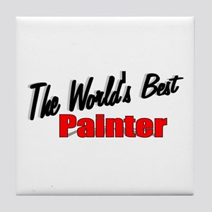 """The World's Best Painter"" Tile Coaster"