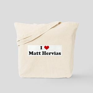 I Love Matt Hervias Tote Bag