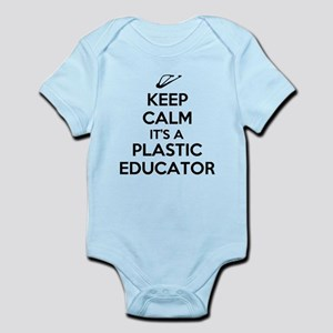 Keep Calm, Its a Plastic Educator Body Suit