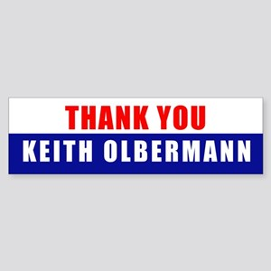 THANK YOU KEITH OLBERMANN Bumper Sticker