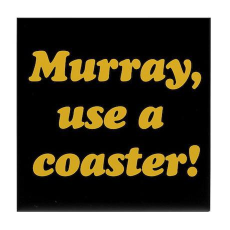 Murray the cop Tile Coaster