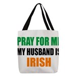 Pray For Me My Husband Is Irish Polyester Tote Bag