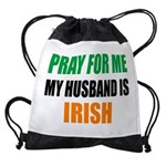 Pray For Me My Husband Is Irish Drawstring Bag