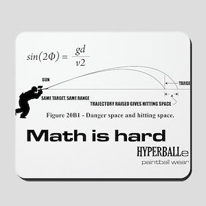 Math Is Hard Mousepad