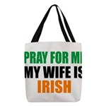 Pray For Me My Wife Is Irish Polyester Tote Bag