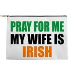 Pray For Me My Wife Is Irish Makeup Pouch
