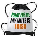 Pray For Me My Wife Is Irish Drawstring Bag