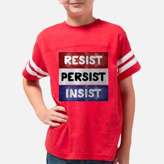 RESIST PERSIST INSIST Youth Football Shirt