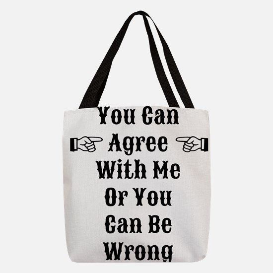 Agree Or Be Wrong Polyester Tote Bag