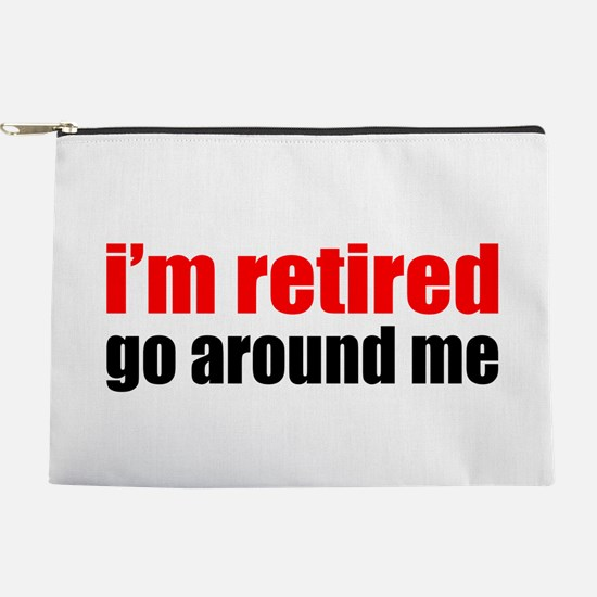 I'm Retired Go Around Me Makeup Pouch