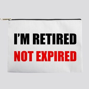 I'm Retired Not Expired Makeup Pouch