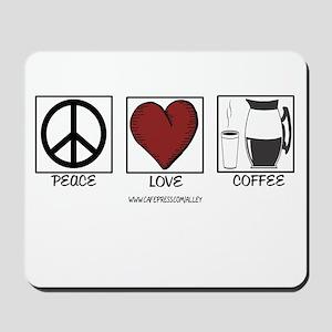PEACE LOVE & COFFEE Mousepad