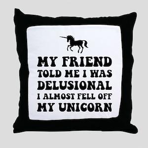 Delusional Unicorn Throw Pillow