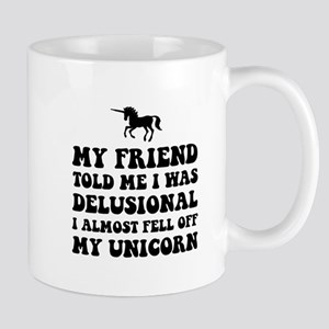 Delusional Unicorn Mug