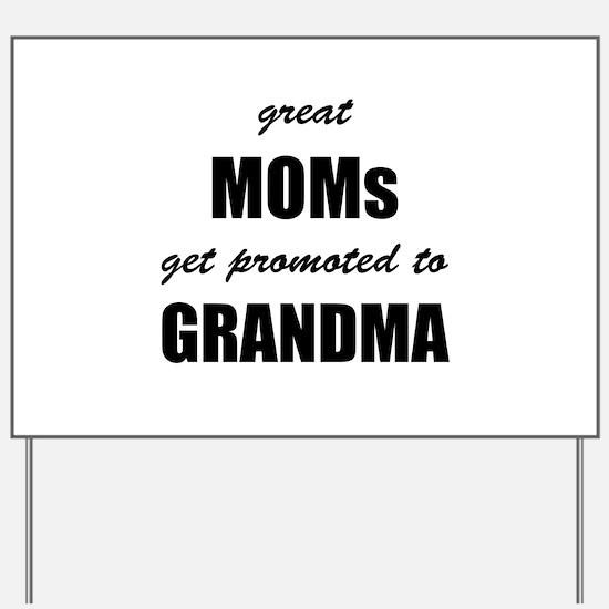 Great Moms Yard Sign