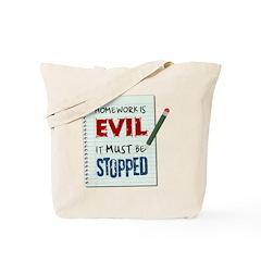 Homework Is Evil Tote Bag