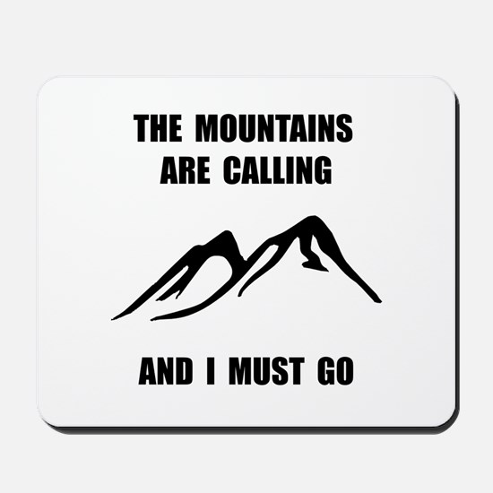 Mountains Must Go Mousepad