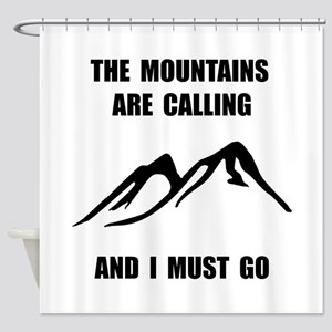 Mountains Must Go Shower Curtain