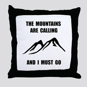 Mountains Must Go Throw Pillow