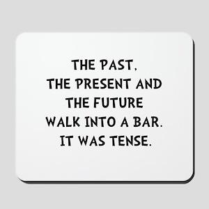 Tense Walk Into Bar Mousepad