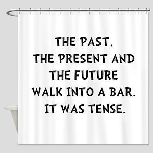 Tense Walk Into Bar Shower Curtain