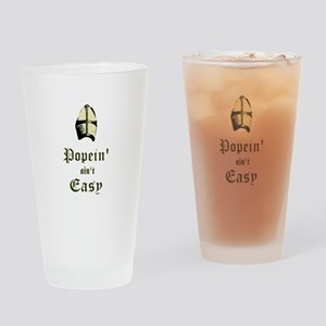 Popein aint Easy Drinking Glass