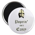 Popein aint Easy Magnet