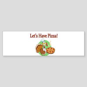 Lets Have Pizza Bumper Sticker