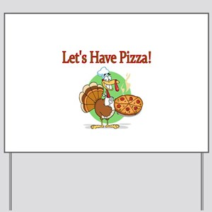 Lets Have Pizza Yard Sign