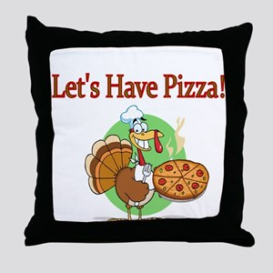 Lets Have Pizza Throw Pillow