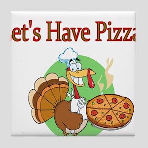 Lets Have Pizza Tile Coaster