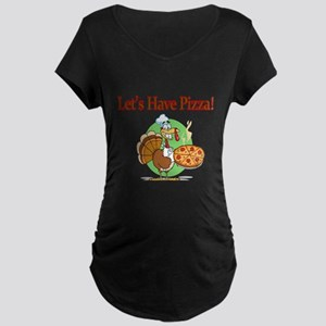 Lets Have Pizza Maternity T-Shirt