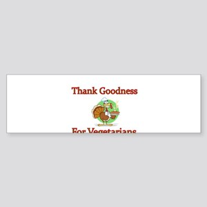 Thank Goodness For Vegetarians Bumper Sticker