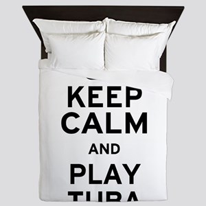 Keep Calm and Play Tuba Queen Duvet
