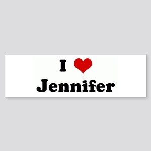 I Love Jennifer Bumper Sticker