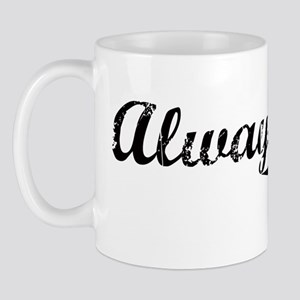 Always Late Mug