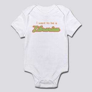 ...Be A Librarian Infant Bodysuit