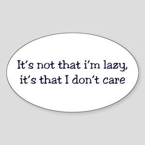 It's not that I'm lazy, it's Oval Sticker