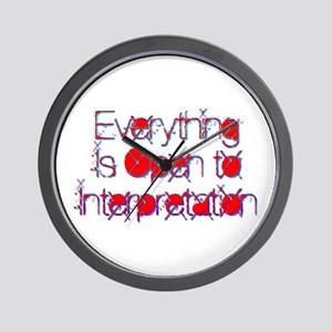 Everything Is Open to Interpretation Wall Clock