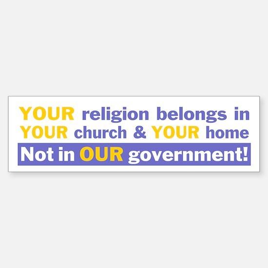 Your Religon (government) bumpersticker