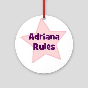 Adriana Rules Ornament (Round)