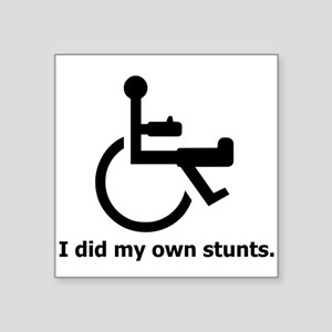 Did My Own Stunts Rectangle Sticker