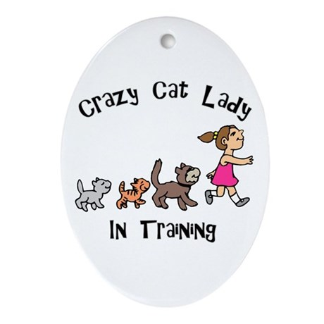 Crazy Cat Lady In Training Oval Ornament