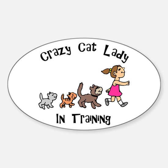 Crazy Cat Lady In Training Oval Bumper Stickers